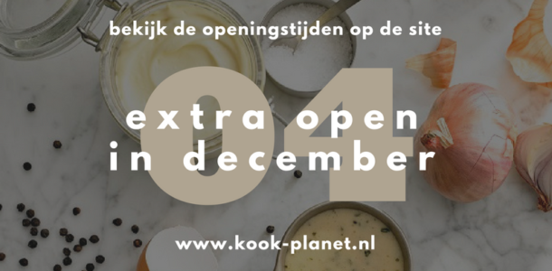 Kook-planet-extra-openingstijden in december
